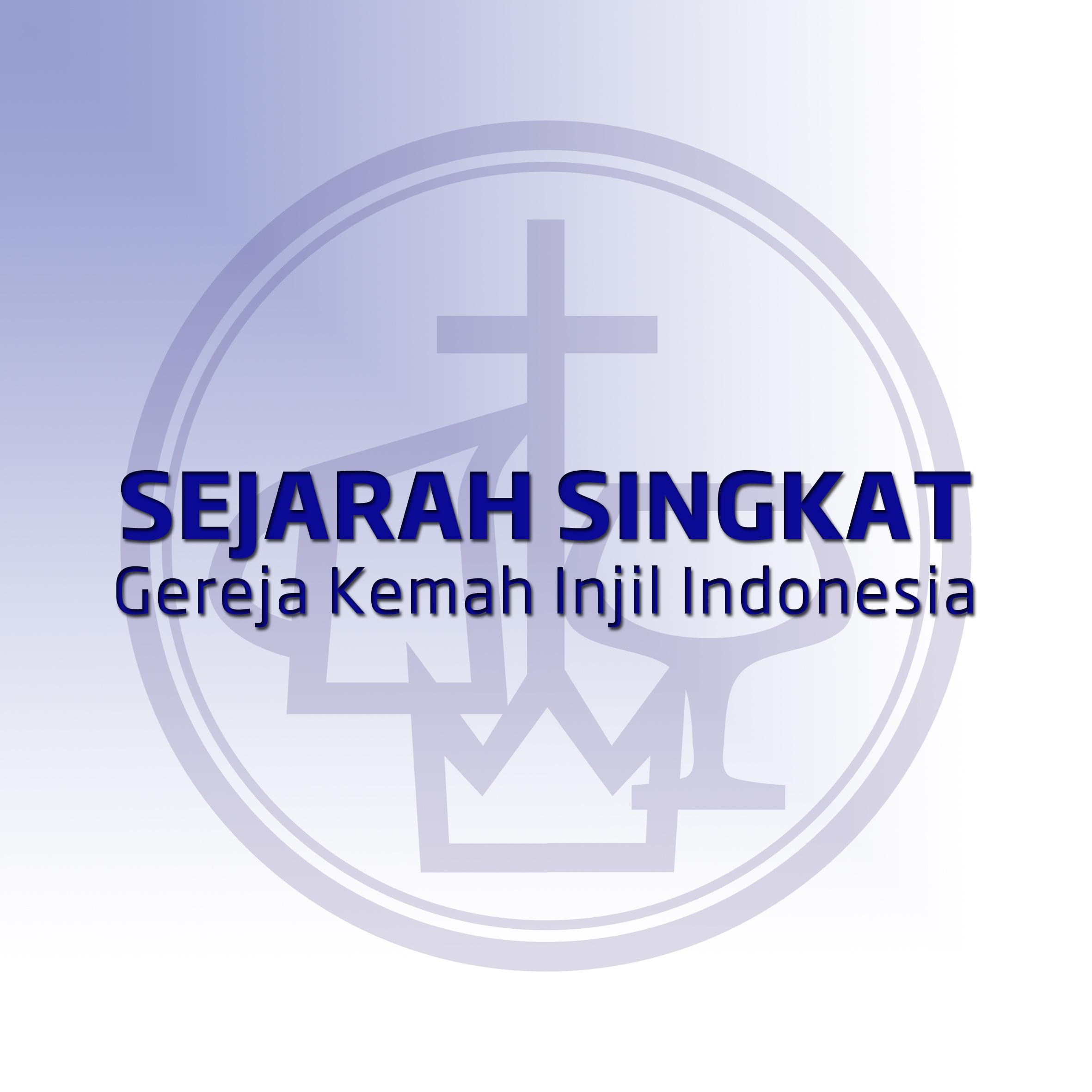 Sejarah Singkat Gereja Kemah Injil Indonesia dalam Kronologi Waktu